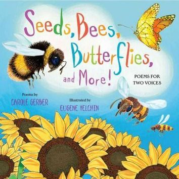 Seeds, Bees, Butterflies, and More!: Poems for Two Voices
