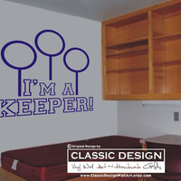 Vinyl Wall Decal - I'm a KEEPER, Harry Potter, Quidditch, Ronald Weasley, J.K. Rowling