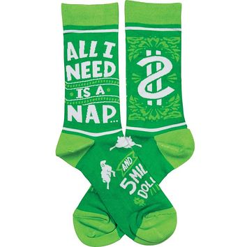 All I Need Is A Nap and 5 Million Dollars Socks in Green