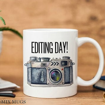 Editing Day Mug Photographer Mug Photography Mug Photography Cup Camera Mug Photographer Cup Photographer Gift Camera Cup Ceramic Mugs u42