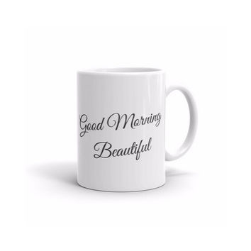 Coffee Mug - Good Morning Beautiful