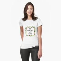 """Be strong yet kind quote floral frame"" Womens T-Shirt by ppanda 