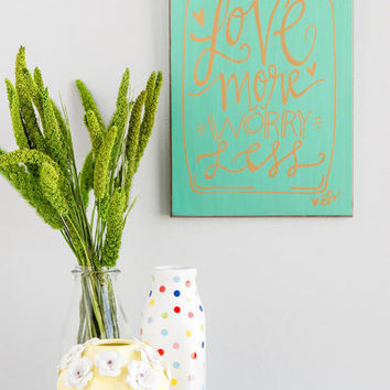 Love More Worry Less 8 X 12 Wall Decor