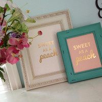 Gold Foil Sweet as a Peach Wall Print - Sweet Southern Charm - Southern Sayings- Home & Living
