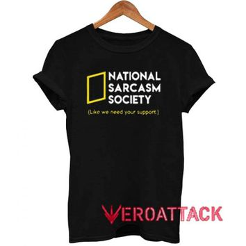 National sarcasm society T Shirt Size XS,S,M,L,XL,2XL,3XL