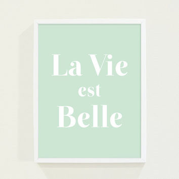 Mint Green Pastel - La Vie Est Belle - Life is Beautiful Wall Art Minimalist Typography Poster Print - Paris Art