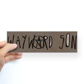 Wayward Son Bumper Sticker on CafePress.com