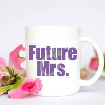 """Future Mrs."" coffee mug"
