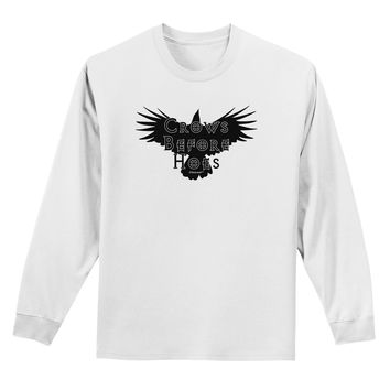 Crows Before Hoes Design Adult Long Sleeve Shirt by TooLoud