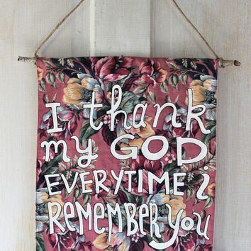Tapestry Wall Hanging // I Thank My God Every Time I Remember You // // Romantic Decor // Bible Verse // Wall Art // Wedding Gift