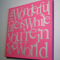 How Wonderful Life is- Unique Canvas Art, wall decor, wall art, bedroom, nursery, baby room, kids room, playroom