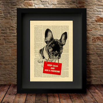 Hug a Frenchie Dictionary Print Illustration Art Print Animal Painting Keep Calm Art gift Frenchie lover Frenchie portrait poster- 40