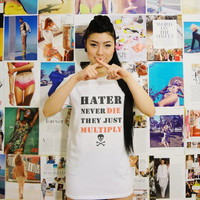 Hater never die T-shirt