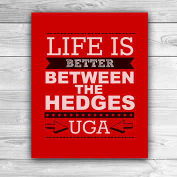 Life is Better Between the Hedges - University of Georgia - Graphic Print - Wall Art