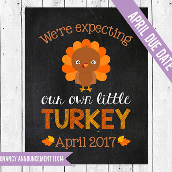 Thanksgiving pregnancy announcement // Pregnancy chalkboard sign // Expecting a little Turkey // Little Turkey prop // APRIL 2017 DUE DATE