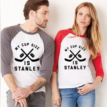 My Cup Size Is Stanley - Hockey Shirt - Unisex Shirt - Gift - Hockey Lovers - Hockey Fan