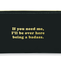 Over Here Being a Badass Pencil Case in Black and Gold