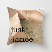 just dance & it will be ok Throw Pillow by ShiningStar  | Society6