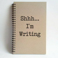 Shhh... I'm Writing, 5x8 writing journal, custom spiral notebook, personalized brown kraft memory book, small sketchbook, gift for writers