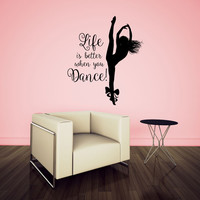 Life is Better When You Dance with Dancing Girl Silhouette Vinyl Wall Decal Sticker Graphic