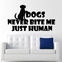 Wall Decals Quote Dogs Never Bite Me Just Human Decal Dog Vinyl Sticker Nursery Pet-Shop Home Room Bedroom Decor Art Murals Ms729