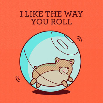 I Like The Way You Roll Hamster Greeting Card - Cute Animal Card - Funny Pun Humor Card