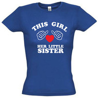 This girl loves her little sister,birthday gift,valentines day gift,valentines day shirt,humor shirts,humor tees,gift ideas,gift for wife,