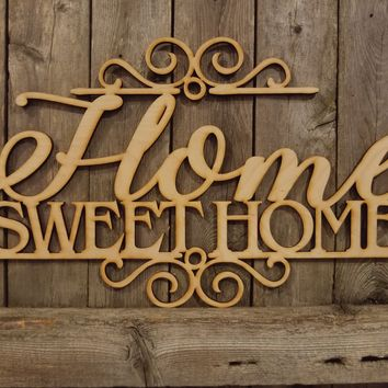 Home Sweet Home- laser cut wood sign