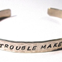 TROUBLE MAKER Hand Stamped and Hammered Bracelet Teen Gift Brass, Copper, Nickel Silver, Sterling Silver