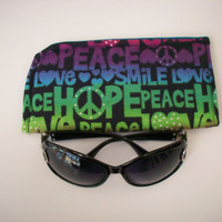 Hope Peace Smile Dream Love Slide in  Sunglass or Eyeglass Case Pouch Choose your size
