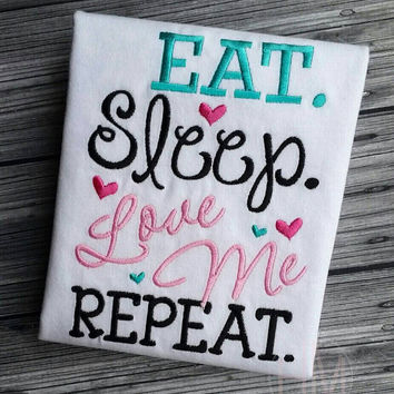 Eat. Sleep. Love Me. Repeat. Embroidered Children - Baby Shirt