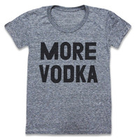 More Vodka Tee