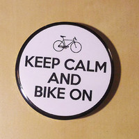 Keep Calm and Bike On - Bike lovers inspired button.
