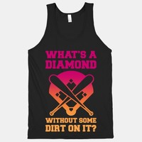 What's A Diamond Without Some Dirt On It