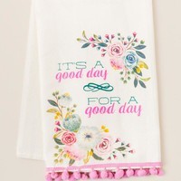It's a Good Day for a Good Day Tea Towel