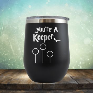 Your a Keeper Harry Potter - Wine Tumbler