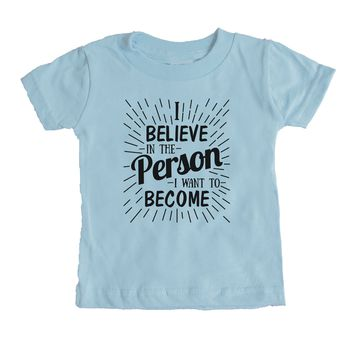I Believe In The Person I Want To Become Baby Tee