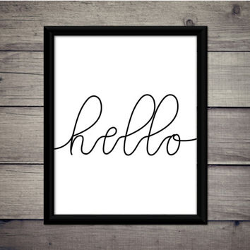 Hello - Download, Digital Print, Quote, Printable, Gift, Typography, Hello, Home Sign, Welcome, Wall Art, Hello World, Minimalist, Poster