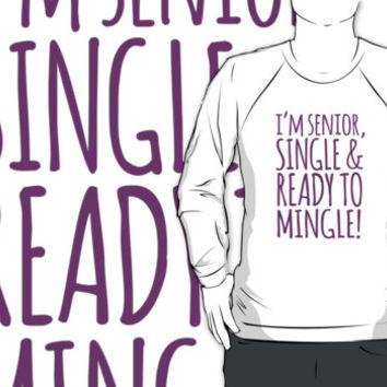 Hilarious 'I'm Senior, Single & Ready to Mingle' Senior's Pink Type T-Shirt and Accessories
