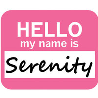 Serenity Hello My Name Is Mouse Pad