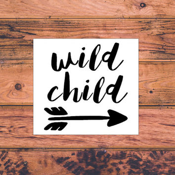 Wild One Decal | Wild Child Decal | Adventurous Decal | Adventures Await | The Mountains Are Calling | Wild Girl | Wild Boy | Hippie | 305