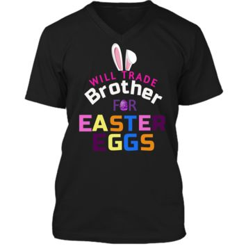 Funny Kids Easter Shirt Will Trade Brother Easter Eggs Gift Mens Printed V-Neck T