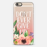 Don't Ever Give Up Ombre Floral iPhone 6 case by Jande La'ulu | Casetify