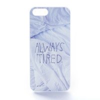 Always Tired. Case