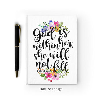 Writing Journal, Hardcover Notebook, Sketchbook, Floral Scripture, Prayer Journal, Blank Lined - God is within her she will not fall