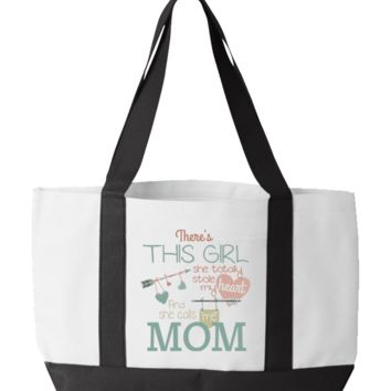 There's This Girl She Totally Stole My Heart And She Calls Me Mom Totebag