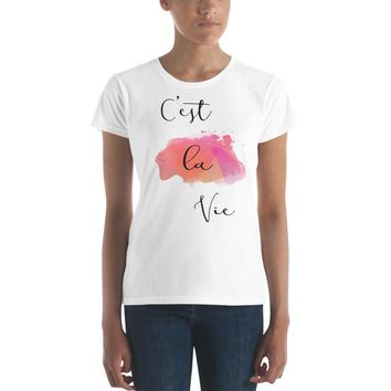 C'est La Vie Quote Women's T-shirt