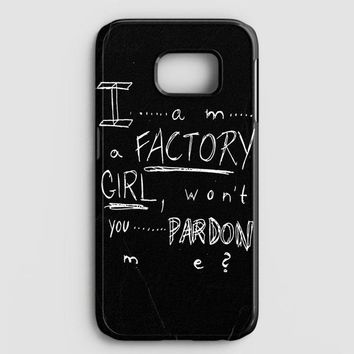 Pretty Reckless  Factory Girl Lyric Cover Samsung Galaxy S7 Edge Case