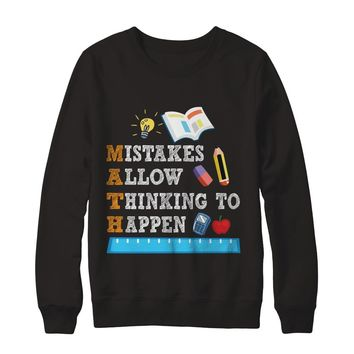 Mistakes Allow Thinking To Happen Math Teacher Funny Science T-Shirt Unisex