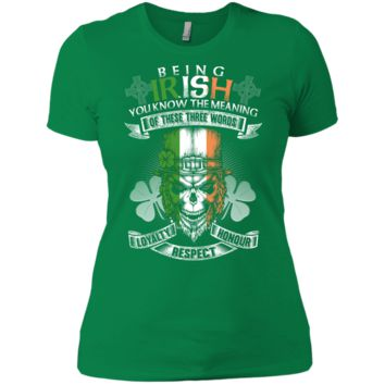 Being Irish You know the meaning of these three words: Loyalty, Respect, Honour Ladies' Boyfriend Tee